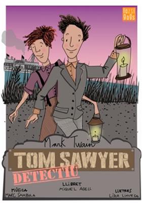 Tom Sawyer detectiu → Jove Teatre Regina