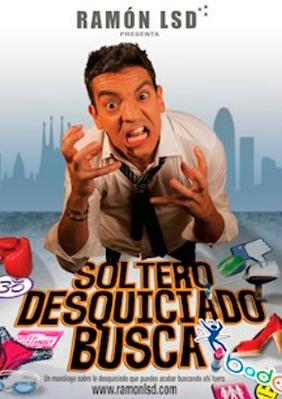Ramón LSD: Soltero desquiciado busca → Cafè Teatre Llantiol